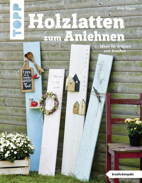 Holzlatten zum Anlehnen (kreativ.kompakt.)