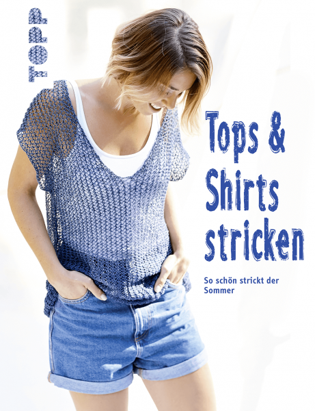Tops und Shirts stricken (kreativ.kompakt.)