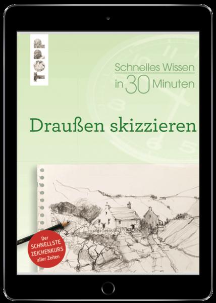Schnelles Wissen in 30 Minuten Draußen skizzieren (eBook)