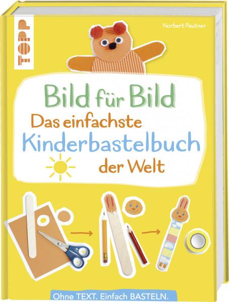 Bild für Bild - Das einfachste Kinderbastelbuch der Welt