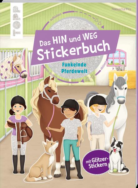 Das Hin-und-weg-Stickerbuch. Funkelnde Pferdewelt