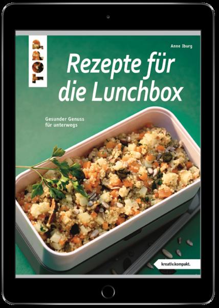 Rezepte für die Lunchbox (eBook)