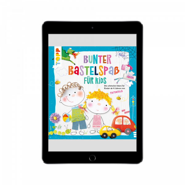 Bunter Bastelspaß für Kids (eBook)