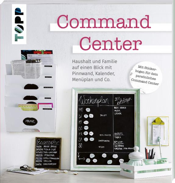 Command Center. Haushalt und Familie auf einen Blick mit Pinnwand, Kalender, Menüplan und Co.