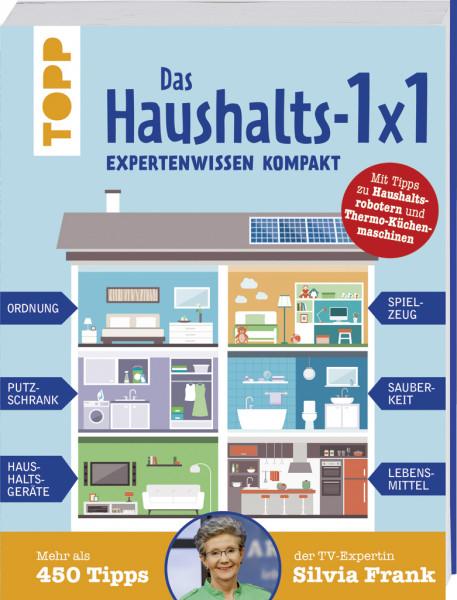 Das Haushalts-1x1. Expertenwissen kompakt. Mehr als 450 Tipps der TV-Expertin Silvia Frank