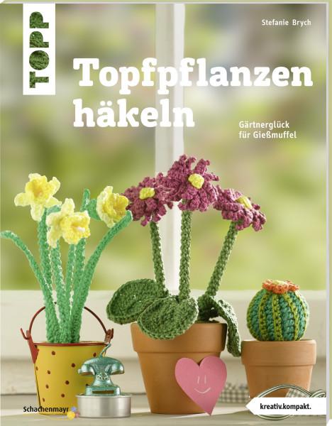 Topfpflanzen häkeln (kreativ.kompakt)