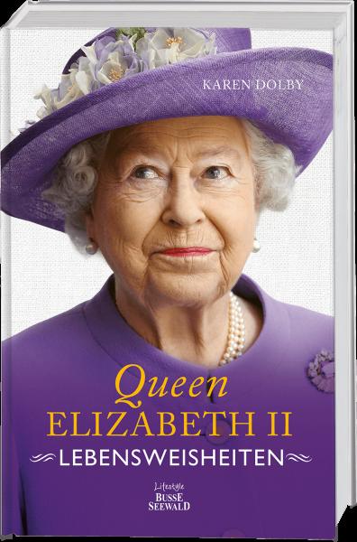 Queen Elizabeth II - Lebensweisheiten