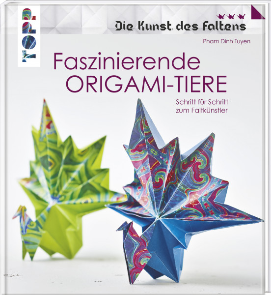 Faszinierende Origami-Tiere (Die Kunst des Faltens)