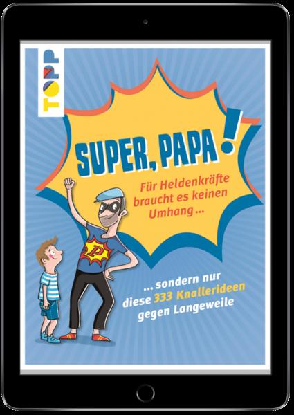 Super, Papa! Für Heldenkräfte braucht es keinen Umhang ... (eBook)