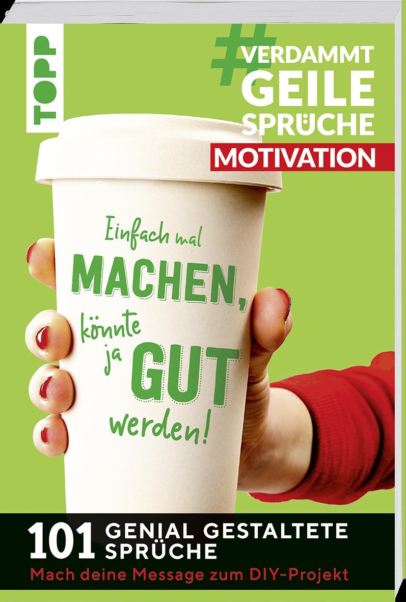 #VerdammtGeileSprüche MOTIVATION | Buch Von Susanne Pypke | TOPP