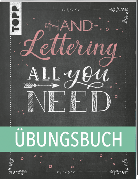 Handlettering All you need. Das Übungsbuch.