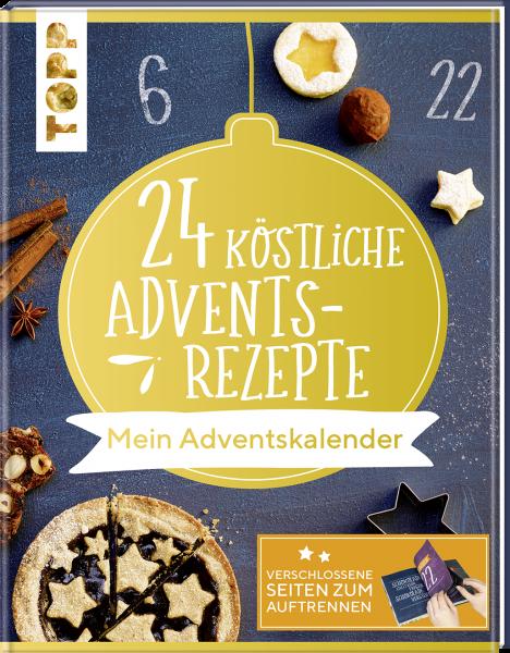 24 köstliche Adventsrezepte. Mein Adventskalender