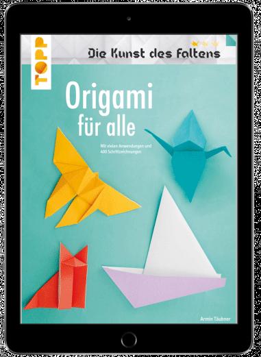 Origami für alle (Die Kunst des Faltens) (eBook)