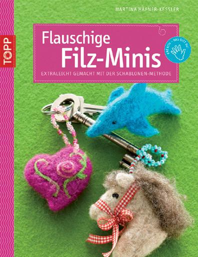 Flauschige Filz-Minis (kreativ.kompakt)
