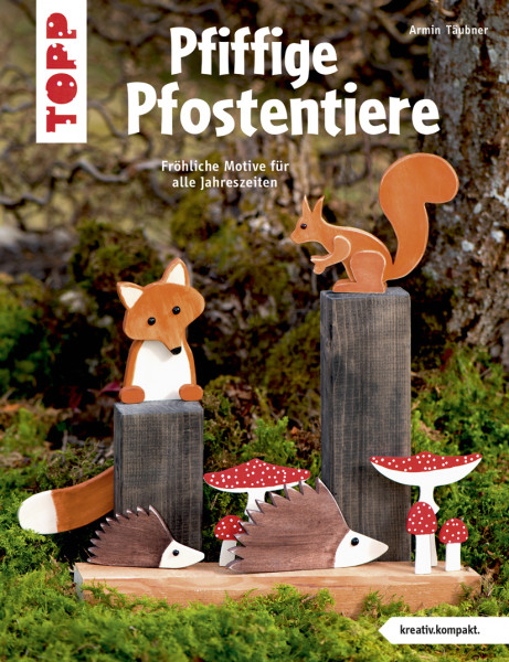 Pfiffige Pfostentiere (kreativ.kompakt)