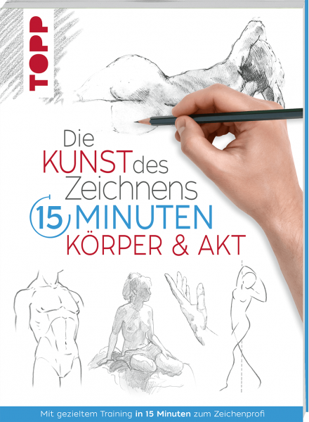 Die Kunst des Zeichnens 15 Minuten. Körper & Akt