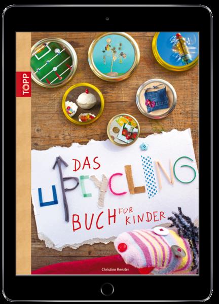 Das Upcycling-Buch für Kinder (eBook)