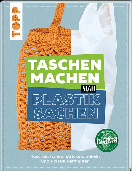 Taschen machen statt Plastiksachen