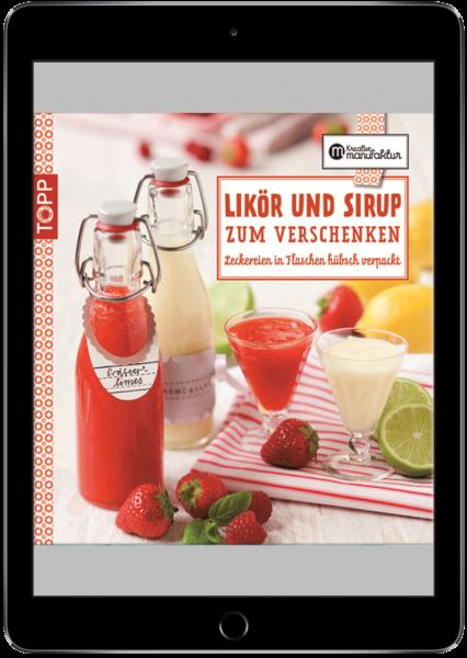 Likör und Sirup zum Verschenken (eBook)