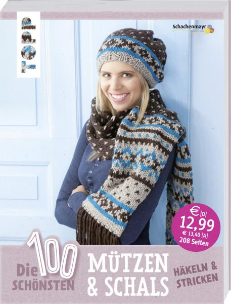 Die 100 schönsten Mützen & Schals