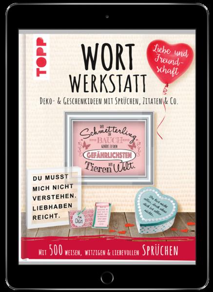 Wortwerkstatt - Liebe & Freundschaft. (eBook)