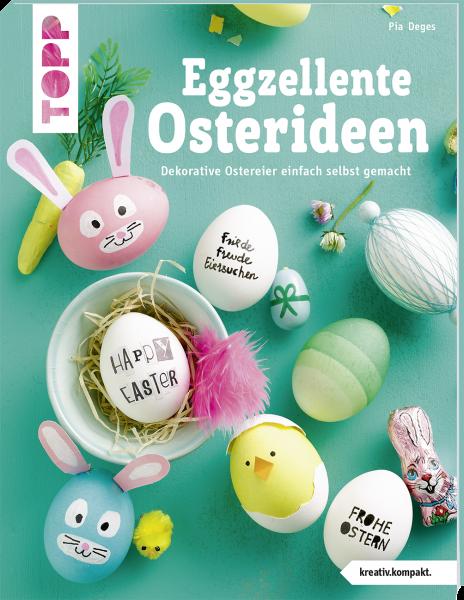 Eggzellente Osterideen (kreativ.kompakt)