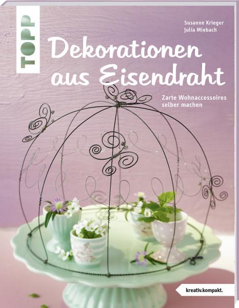 Dekorationen aus Eisendraht (kreativ.kompakt.)