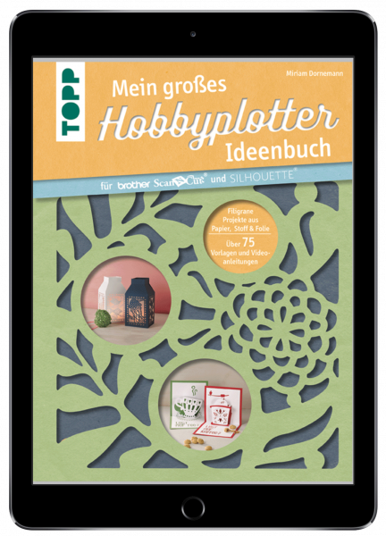 Mein großes Hobbyplotter-Ideenbuch für Brother ScanNCut und Silhouette (eBook)