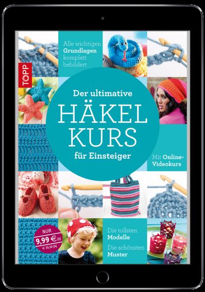 Der ultimative HÄKELKURS für Einsteiger (eBook)