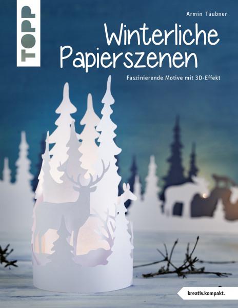 Winterliche Papierszenen (kreativ.kompakt.)