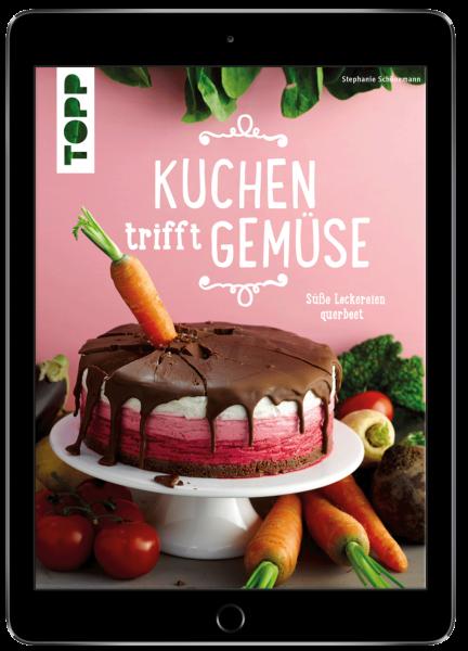 Kuchen trifft Gemüse (eBook)