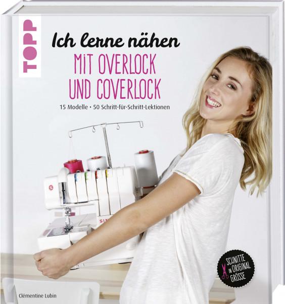 Ich lerne nähen: Overlock und Coverlock