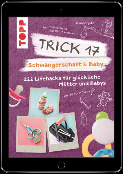 Trick 17 - Schwangerschaft & Baby (eBook)