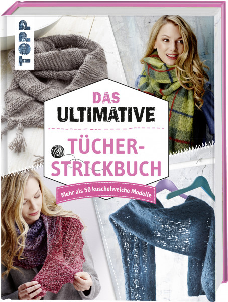 Das ultimative Tücher-Strickbuch