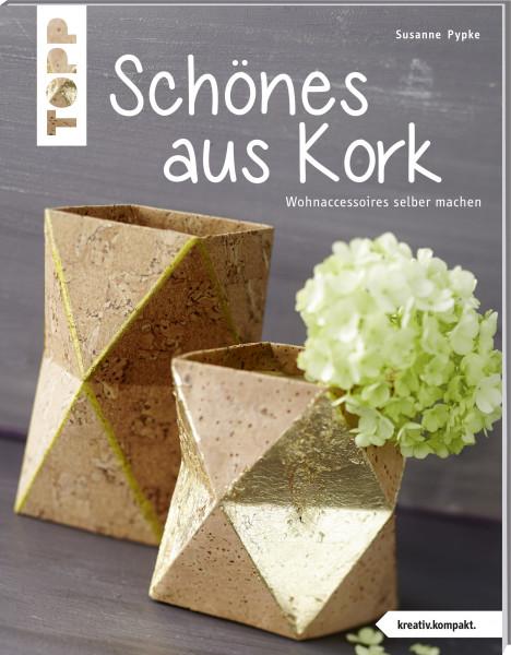 Schönes aus Kork (kreativ.kompakt.)