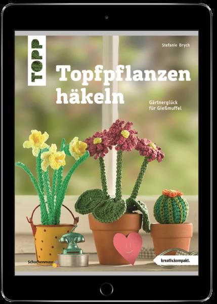 Topfpflanzen häkeln (eBook)