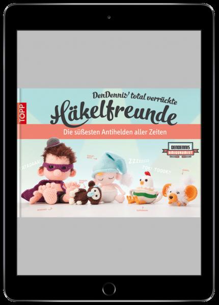 DenDennis' total verrückte Häkelfreunde (eBook)