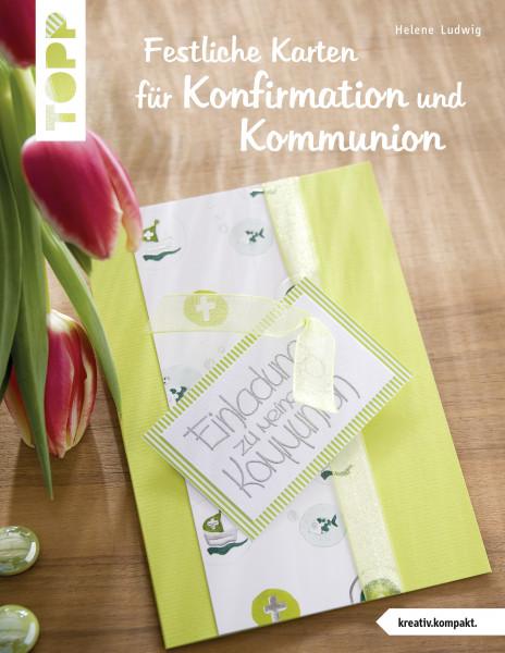 Festliche Karten für Konfirmation und Kommunion (kreativ.kompakt.)