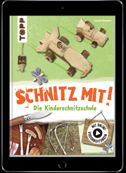 Schnitz mit. Die Kinderschnitzschule (eBook)