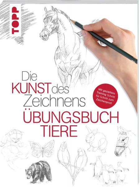 Die Kunst des Zeichnens - Tiere Übungsbuch