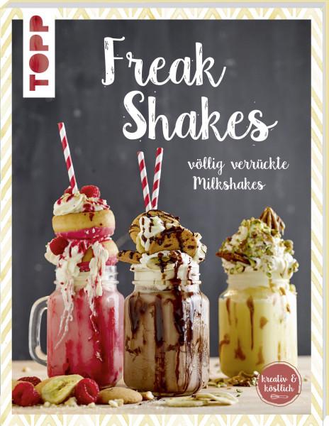 Freak-Shakes (kreativ & köstlich)