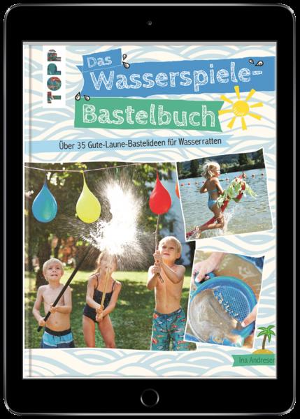 Das Wasserspiele-Bastelbuch (eBook)