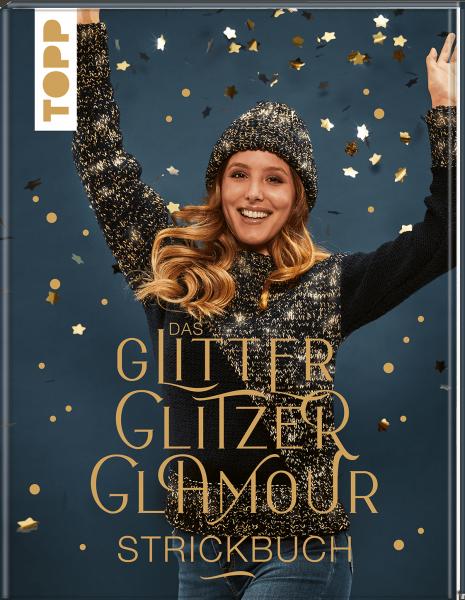 Das Glitzer-Glitter-Glamour Strickbuch