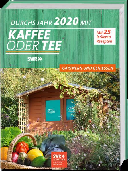 Mein Jahr 2020 mit KAFFEE ODER TEE - Gärtnern und Genießen