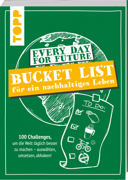 Every Day For Future - Bucket List für ein nachhaltiges Leben