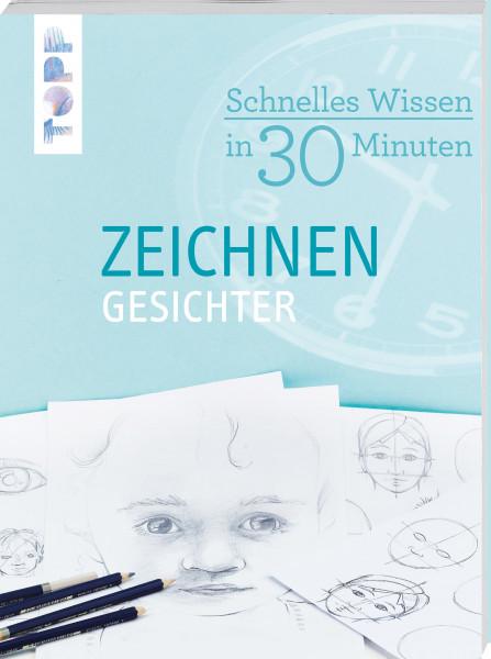 Schnelles Wissen in 30 Minuten - Zeichnen Gesichter