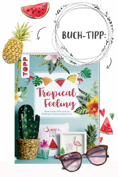 Unser Buchtipp für den Sommerurlaub: Buch Tropical Feeling von TOPP