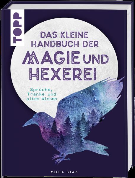 Das kleine Handbuch der Magie und Hexerei