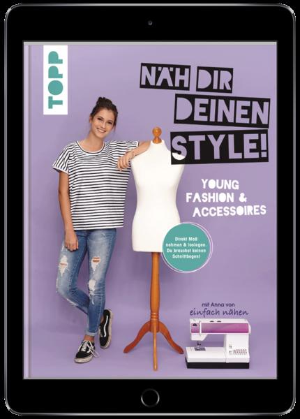 Näh dir deinen Style! Young Fashion & Accessoires. (eBook)