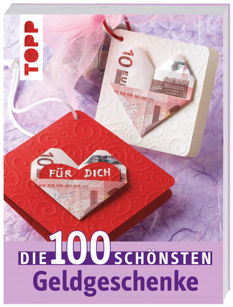 Die 100 schönsten Geldgeschenke